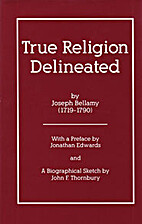 True Religion Delineated and Distinguished…