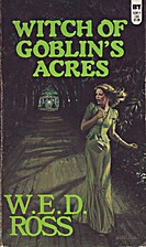 Witch of Goblin's Acres by W. E. D. Ross
