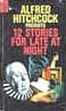 12 Stories for Late At Night by Alfred…