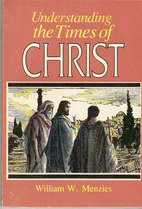 Understanding the Times of Christ by William…