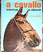A Cavallo. Come e Dove by Lucio Lami