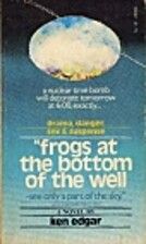 Frogs at the bottom of the well : a novel by…