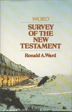 Word survey of the New Testament by Ronald…