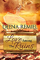 Love Among The Ruins Volume 1 by Deena…