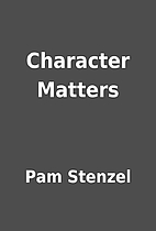 Character Matters by Pam Stenzel