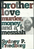 BROTHER LOVE: Murder, Money, and a Messiah…