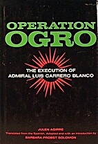 Operation Ogro : the execution of Admiral…