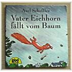 Vater Eichhorn fällt vom Baum - Pixi-Serie…