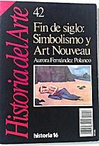 Fin de siglo : simbolismo y art nouveau by…