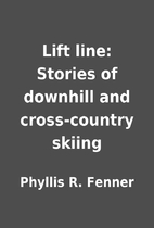 Lift line: Stories of downhill and…