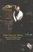 The Magic Ring by Friedrich Heinrich Karl La…