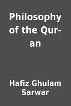 Philosophy of the Qur-an by Hafiz Ghulam…
