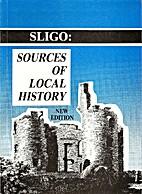 Sligo: Sources of Local History - Catalogue…