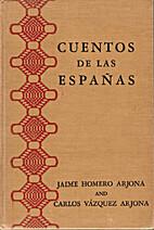 Cuentos De Las Españas by Jaime Homero…