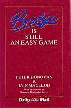 Bridge is Still an Easy Game by Iain Macleod