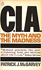 C.I.A.: The Myth and the Madness by Patrick…
