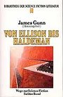 Von Ellison bis Haldeman. Heyne Bibliothek der Science Fiction Literatur 96. Wege zur Science Fiction 07. - James Gunn