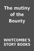 The mutiny of the Bounty by WHITCOMBE'S…