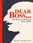 Dear Boss: 52 Ways to Develop Your Staff by…