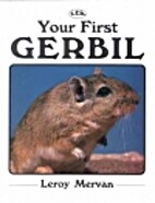 Your First Gerbil (Your First Series) by…