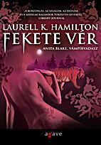 Fekete vér by Laurell K. Hamilton
