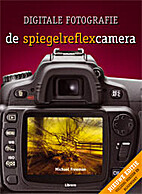 De spiegelreflexcamera by Michael Freeman