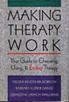Making Therapy Work: Your Guide to Choosing,…