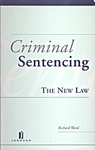 Criminal Sentencing: The New Law by Richard…