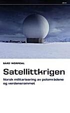 Satellittkrigen : Norges militarisering av…