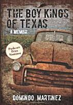 The Boy Kings of Texas: A Memoir by Domingo…
