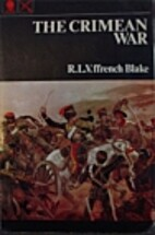 The Crimean War by R. L. V. Ffrench Blake