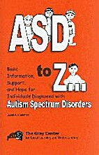 ASD to Z... Autism Spectrum Disorders by…