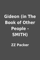Gideon (in The Book of Other People - SMITH)…