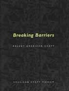 BREAKING BARRIERS Recent American Craft by…