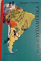 Vi reser till Sydamerika by Margaret Faraday