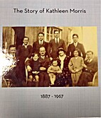 The Story of Kathleen Morris by Fiona…