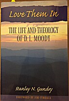 Love Them in: The Life and Theology of D.L.…