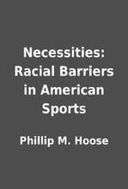 Necessities: Racial Barriers in American…