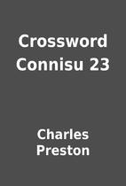 Crossword Connisu 23 by Charles Preston