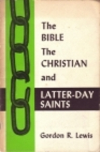 The Bible the Christian & Latter-Day Saints…