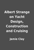 Albert Strange on Yacht Design, Construction…