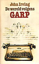 De wereld volgens Garp by John Irving