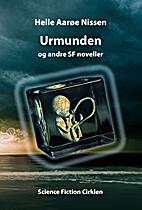 Urmunden og andre SF noveller by Helle…