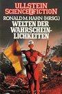 Welten der Wahrscheinlichkeit. Science Fiction Stories. - Ronald M. Hahn