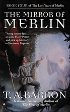 The Mirror of Merlin by T. A. Barron