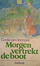 Morgen vertrekt de boot by Gerda Van…