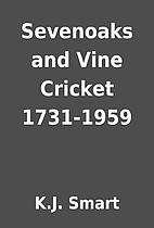Sevenoaks and Vine Cricket 1731-1959 by K.J.…