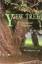 The Yew Tree: A Thousand Whispers :…
