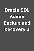Oracle SQL Admin Backup and Recovery 2