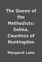 The Queen of the Methodists: Selina,…